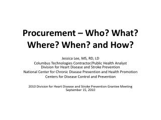 Procurement – Who? What? Where? When? and How?