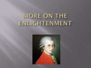 More on the Enlightenment