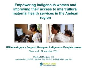UN Inter-Agency Support  Group on Indigenous Peoples Issues New  York,  November 2011