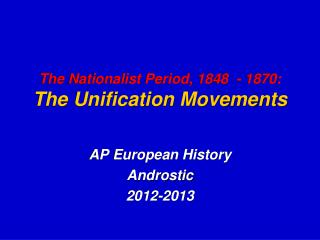 The Nationalist Period, 1848  - 1870: The Unification Movements