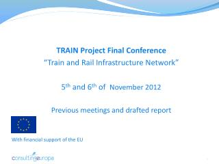 "TRAIN Project Final Conference ""Train and Rail Infrastructure Network"""