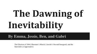 The Dawning of Inevitability