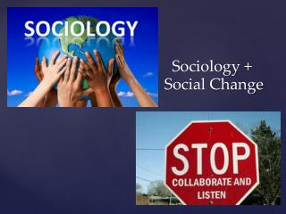 Sociology +  Social Change