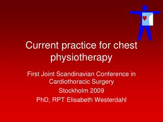 Current practice for chest physiotherapy