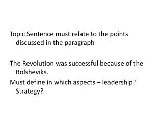 Topic  Sentence must relate to the points discussed in the paragraph