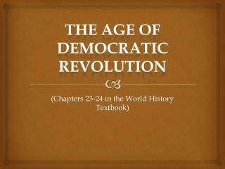 The Age of Democratic  Revolution