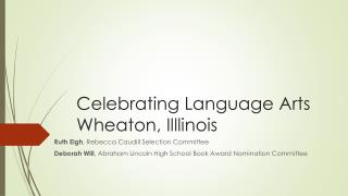 Celebrating Language Arts Wheaton,  Illlinois