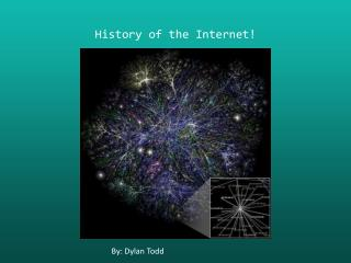 History of the Internet!