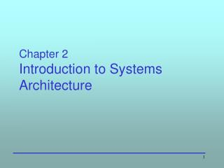 Chapter 2 Introduction to Systems Architecture