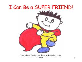I Can Be a SUPER FRIEND!