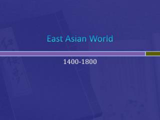 East Asian World