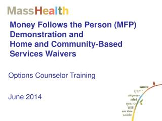 Money Follows the Person (MFP) Demonstration and  Home and Community-Based Services Waivers