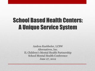 School Based Health  Centers: A  Unique  Service System