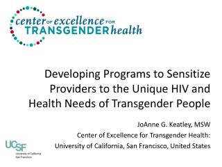JoAnne G. Keatley, MSW Center of Excellence for Transgender Health: