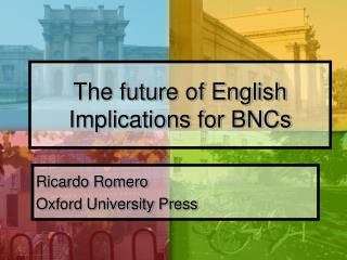 The future of English Implications for BNCs