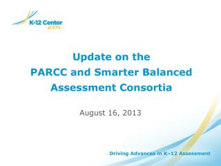 Update on the  PARCC and Smarter Balanced Assessment Consortia