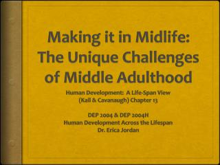 Making it in Midlife:  The Unique Challenges of Middle Adulthood