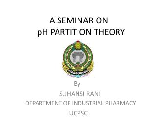 A SEMINAR ON   pH PARTITION THEORY