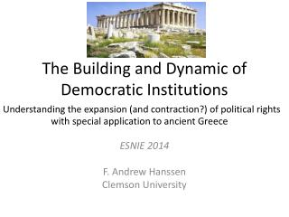 The Building and Dynamic of Democratic Institutions