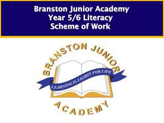 Branston  Junior Academy Year  5/6 Literacy  Scheme of Work