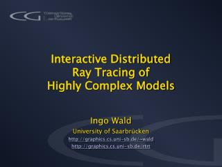 Interactive Distributed  Ray Tracing of  Highly Complex Models