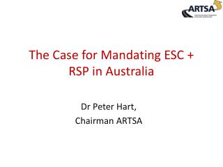 The Case for Mandating ESC + RSP in Australia
