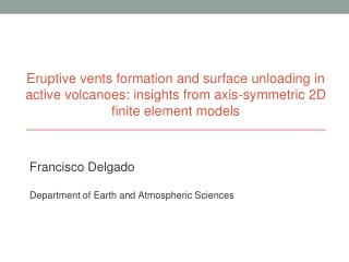Francisco Delgado Department of Earth and Atmospheric Sciences