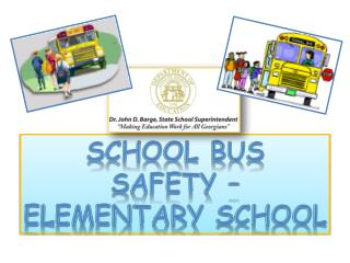 School Bus  Safety –  Elementary school