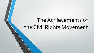 The Achievements of the Civil Rights Movement