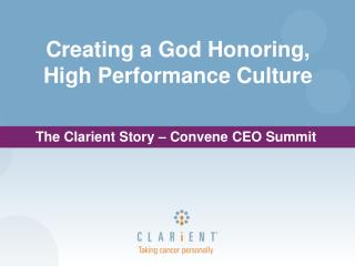 The  Clarient  Story – Convene CEO Summit