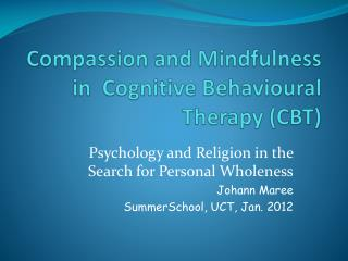 Compassion and Mindfulness in  Cognitive Behavioural Therapy (CBT)