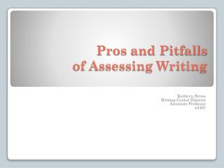 Pros and Pitfalls  of Assessing Writing