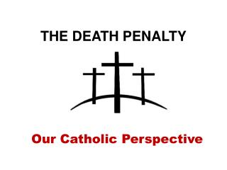 Our Catholic Perspective