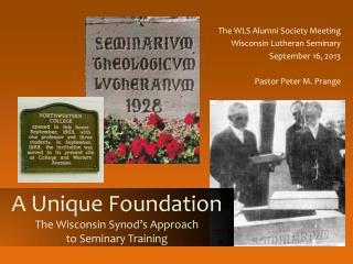 A Unique Foundation The Wisconsin Synod's Approach to Seminary Training