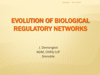 Evolution of  biological regulatory  networks