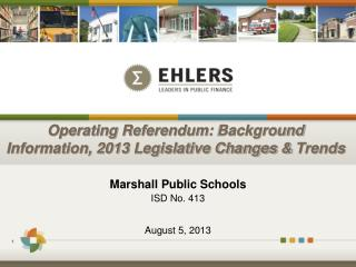 Operating  Referendum: Background Information, 2013 Legislative Changes &  Trends