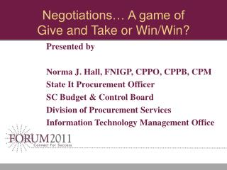 Negotiations… A game of         Give and Take or Win/Win?