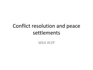Conflict resolution and peace settlements