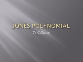 Jones Polynomial