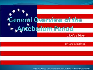 General Overview of the Antebellum Period