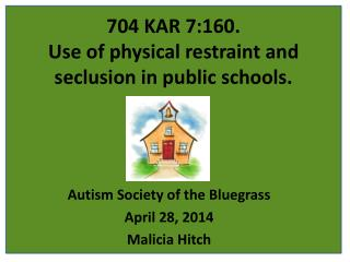 704 KAR 7:160.  Use of physical restraint and seclusion in public schools.
