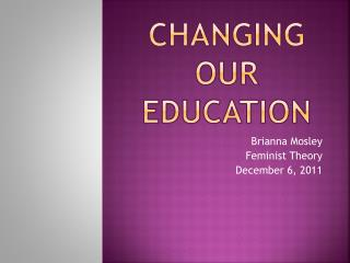 Changing Our Education