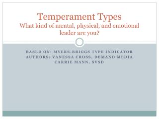 Temperament Types What kind of mental, physical, and emotional leader are you?