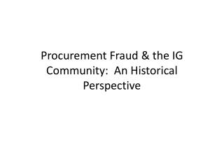 Procurement Fraud  & the IG Community:  An Historical Perspective