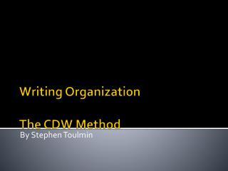 Writing Organization The CDW Method
