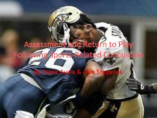 Assessment and Return to Play Following Sports-Related Concussion