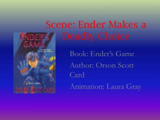 Scene: Ender Makes a Deadly Choice