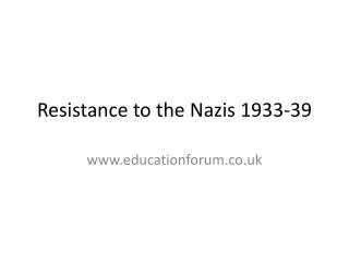 Resistance to the Nazis 1933-39