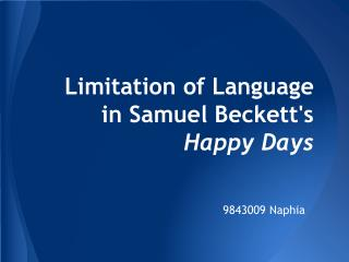 Limitation of Language  in Samuel Beckett's  Happy Days