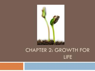 Chapter 2: Growth for 				Life